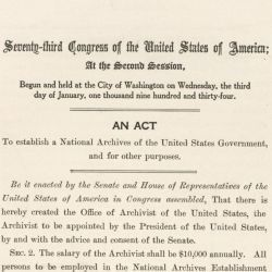 "Act of June 19, 1934 (""National Archives Act""), Public Law 73-432, 48 STAT 1122, ""to create a National Archives of the United States Government and for other purposes."""