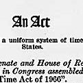 Act of April 13, 1966 (Uniform Time Act of 1966), Public Law 89-387, 80 STAT 107, which promoted the observance of a uniform sytem of time throughout the United States
