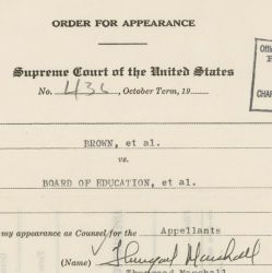 Order for Appearance of Thurgood Marshall, Who Argued the Case for School Desegregation [Brown v. Board of Education]