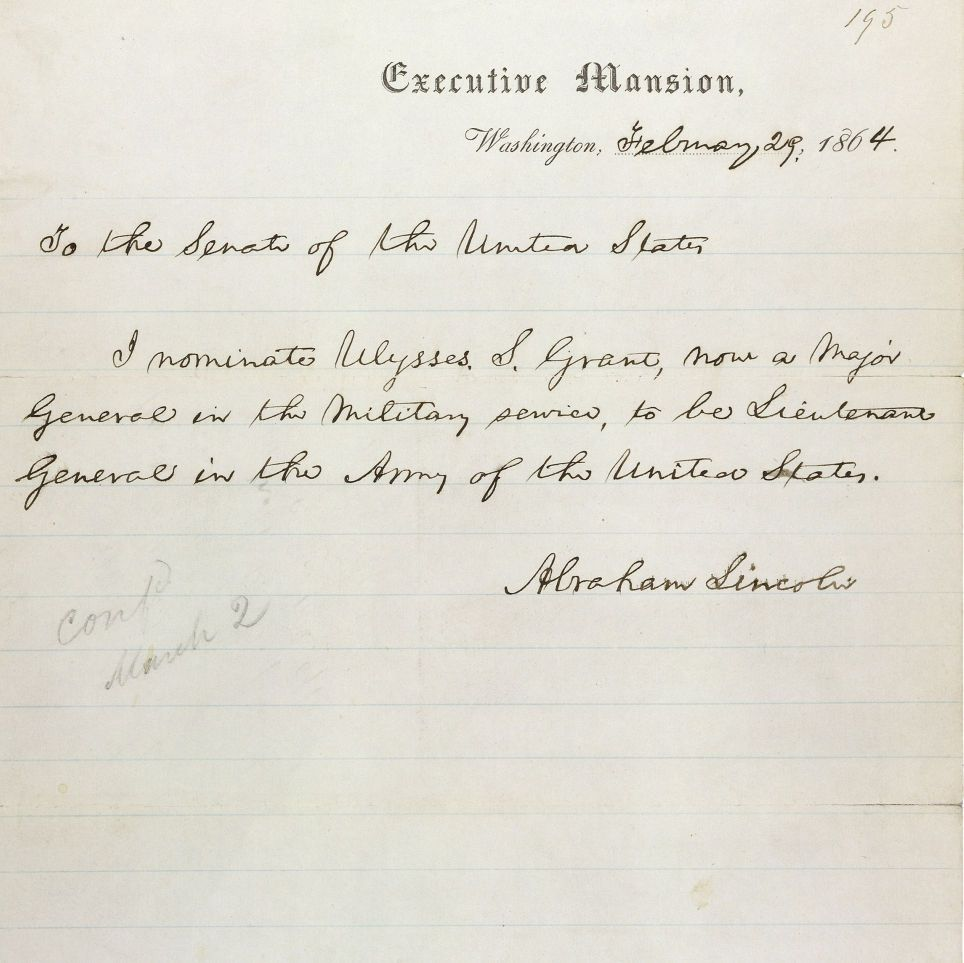 Message of President Abraham Lincoln Nominating Ulysses S. Grant to Be Lieutenant General of the Army