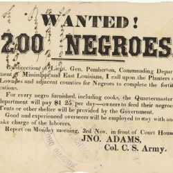 "Broadside Titled, ""Wanted! 200 Negroes"""
