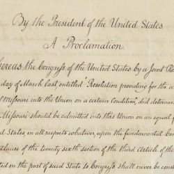 Presidential Proclamation 28 of August 10, 1821, by President James Monroe Declaring the Admission of the State of Missouri as a Member of the Union to be Complete