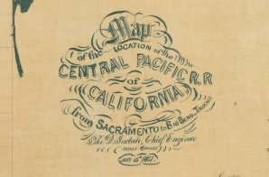Map of Location of Central Pacific Railroad of California from Sacramento to Big Bend of Truckee