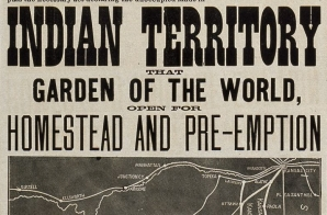 "Poster Advertising ""Indian Territory That Garden of the World, Open for Homestead and Pre-Emption"""