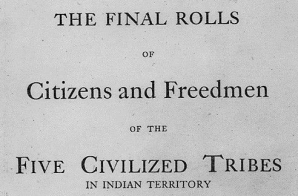 Index to the Final Rolls of Citizens and Freedmen of the Five Civilized Tribes in Indian Territory