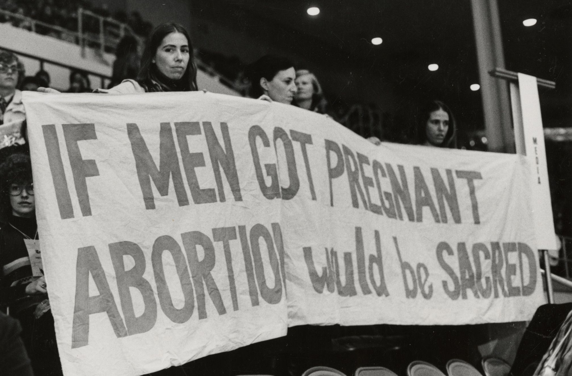 "Banner: ""If Men Got Pregnant Abortion Would be Sacred"""