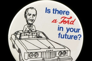 """Is There a Ford in Your Future?"" Campaign Button"