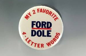 """My 2 Favorite 4-Letter Words: Ford, Dole"" Campaign Button"