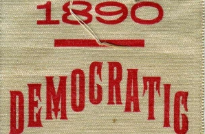 1890 Democratic Ticket Campaign Badge