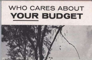 Who Cares About Your Budget
