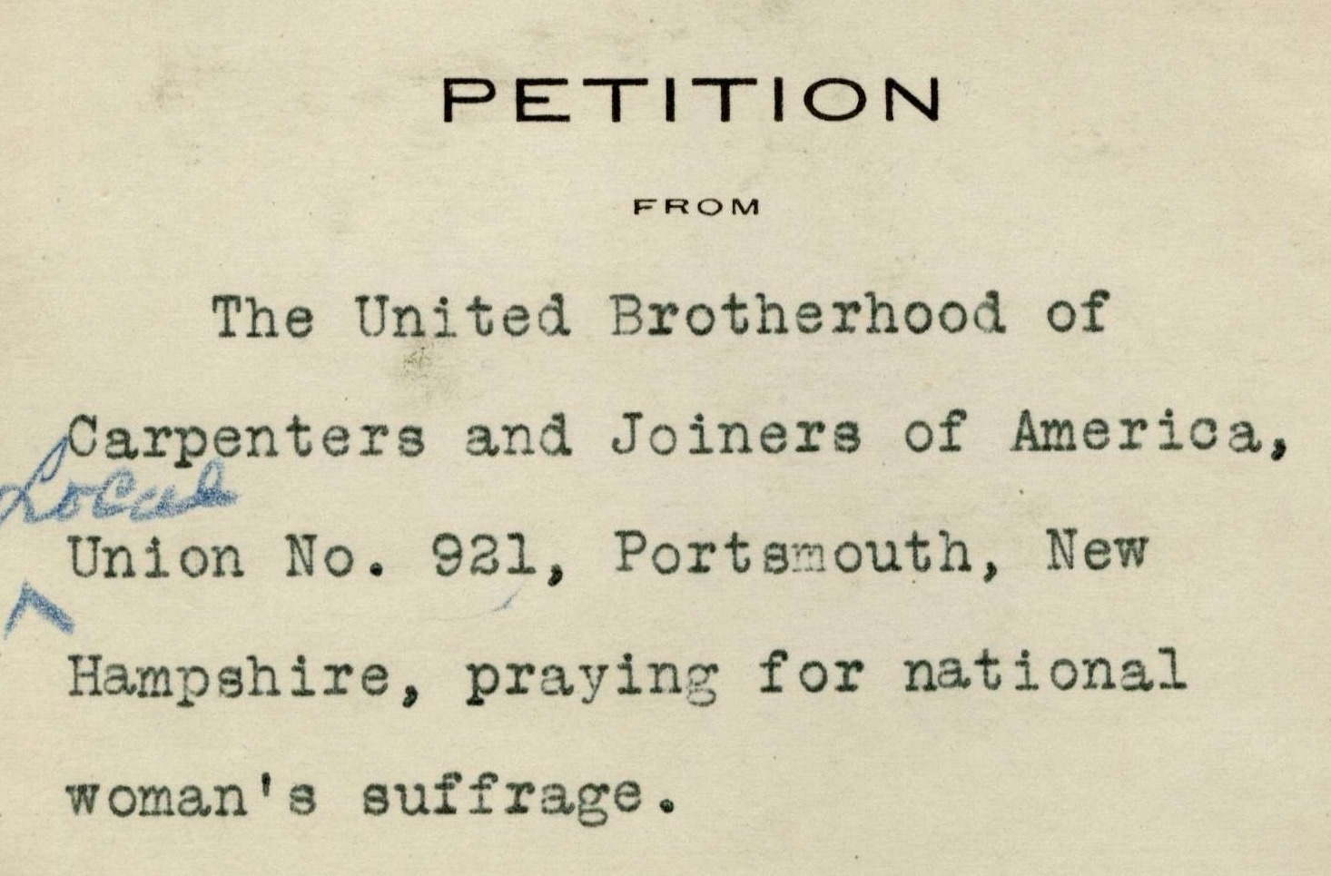 Petition from the United Brotherhood of Carpenters and Joiners of America for National Woman