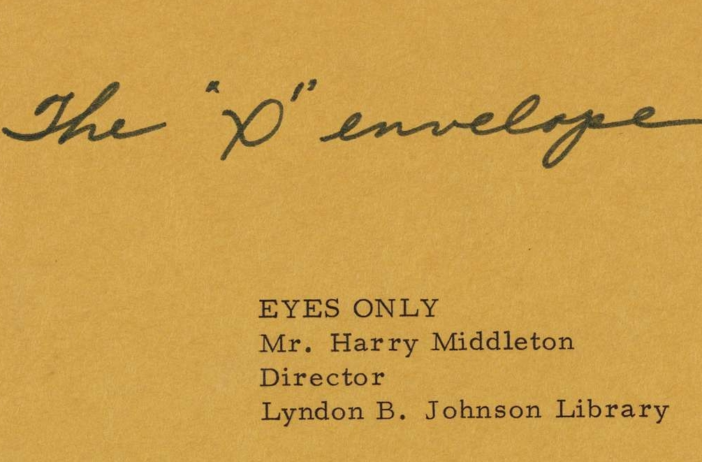 """X"" Envelope to be Opened by the Director of the Lyndon Baines Johnson Library"